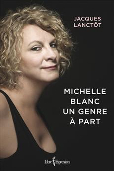Michelle Blanc Un genre à part
